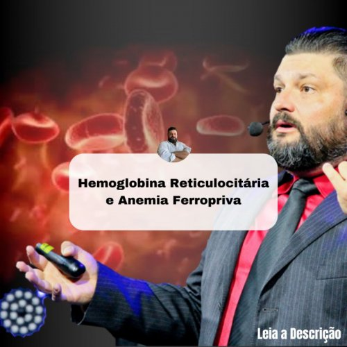 Hemoglobina do Reticulócito e Anemia Ferropriva